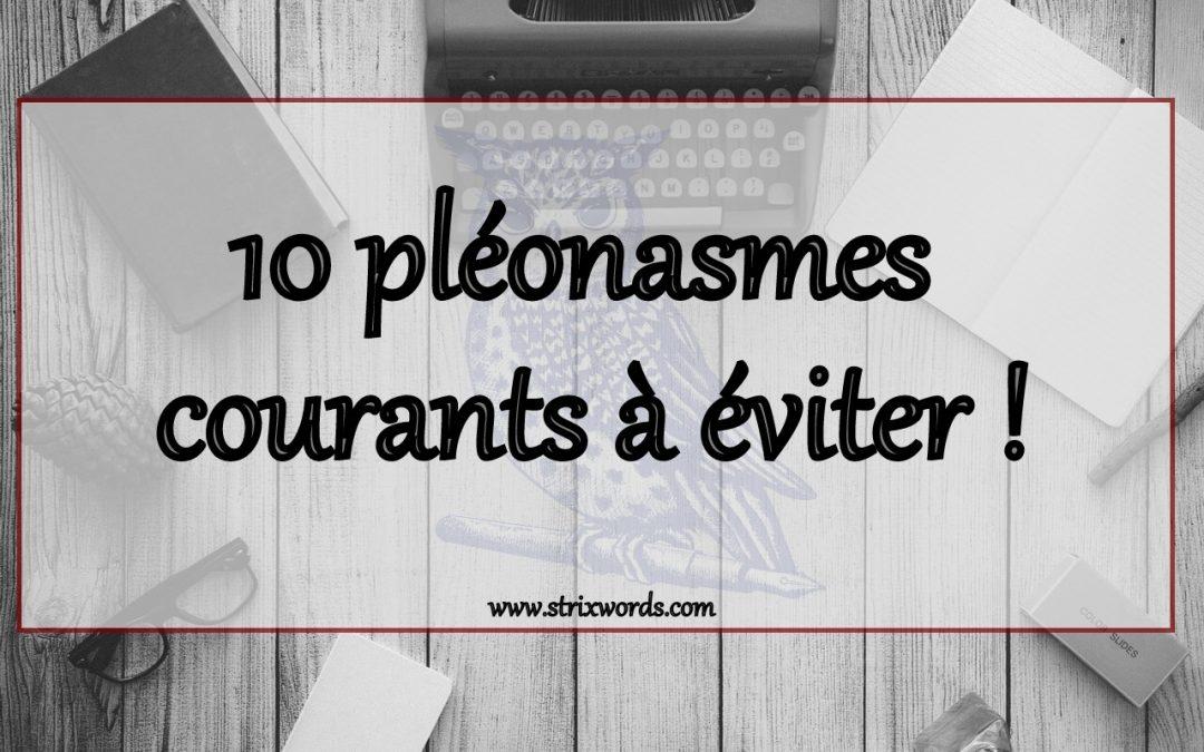 10 pléonasmes courants à éviter !
