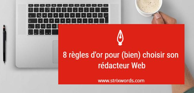 8 règles d'or pour (bien) choisir son rédacteur Web